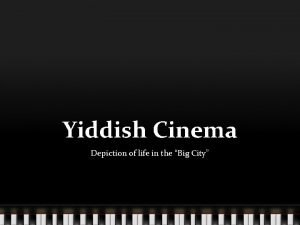 Yiddish Cinema Depiction of life in the Big