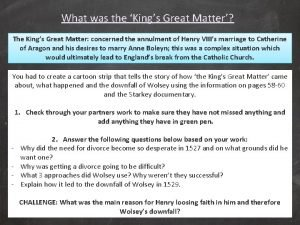What was the Kings Great Matter The Kings