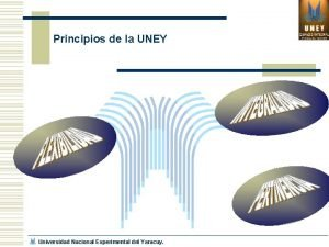 Principios de la UNEY Universidad Nacional Experimental del