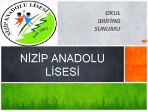 OKUL BRFNG SUNUMU NZP ANADOLU LSES Nizip Anadolu