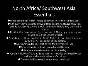 North Africa Southwest Asia Essentials u Most people