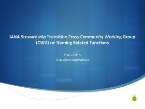 IANA Stewardship Transition Cross Community Working Group CWG