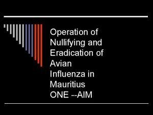 Operation of Nullifying and Eradication of Avian Influenza