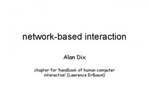 networkbased interaction Alan Dix chapter for handbook of
