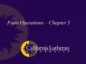 Point Operations Chapter 5 Gamma Gamma is a