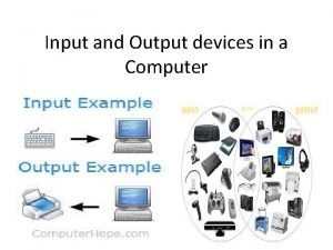 Input and Output devices in a Computer Input