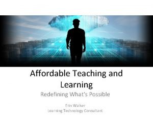 Affordable Teaching and Learning Redefining Whats Possible Erin