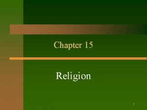 Chapter 15 Religion 1 2 3 Religion a