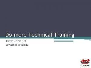 Domore Technical Training Instruction Set ProgramLooping Instruction Set