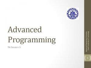 TA Session 3 Advanced Programing TA Session Sharif