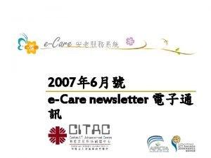 2007 6 eCare newsletter 2007 6 eCare newsletter