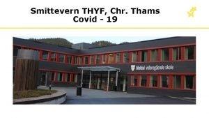Smittevern THYF Chr Thams Covid 19 Covid 19
