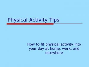 Physical Activity Tips How to fit physical activity