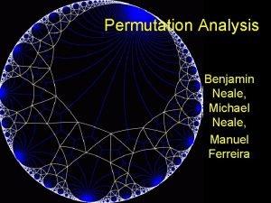 Permutation Analysis Benjamin Neale Michael Neale Manuel Ferreira