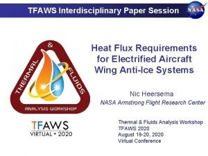 TFAWS Interdisciplinary Paper Session Heat Flux Requirements for
