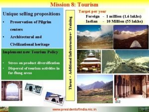 Unique selling propositions Preservation of Pilgrim centers Architectural