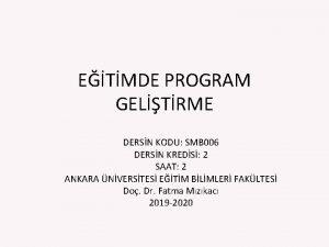 ETMDE PROGRAM GELTRME DERSN KODU SMB 006 DERSN