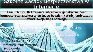 Szkolne Zasady Bezpieczestwa w Internecie acuch nici DNA