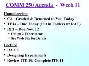 COMM 250 Agenda Week 11 Housekeeping C 2