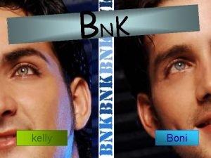 BNK kelly Boni BONY y KELLY Boni y