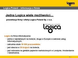 Logica Poland informacja o firmie Jedna Logica wiele