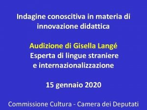 Indagine conoscitiva in materia di innovazione didattica Audizione