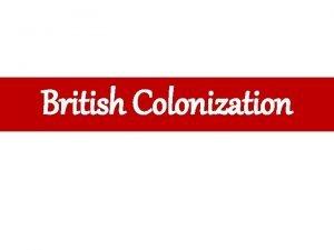 British Colonization Australia the Colony The colony of