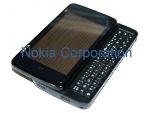 Nokia Corporation Nokia Corporation is a Finnish multinational