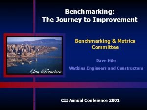Benchmarking The Journey to Improvement Benchmarking Metrics Committee