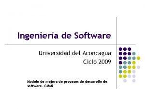 Ingeniera de Software Universidad del Aconcagua Ciclo 2009