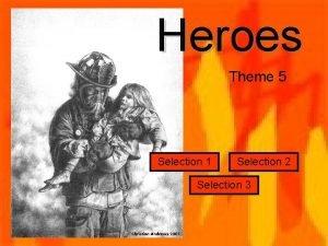 Heroes Theme 5 Selection 1 Selection 2 Selection