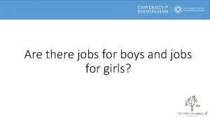 Are there jobs for boys and jobs for