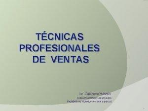 TCNICAS PROFESIONALES DE VENTAS Lic Guillermo Hasbn Todos