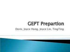 GEPT Prepartion Doris Joyce Hong Joyce Lin Ting