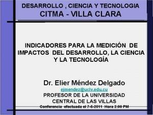 DESARROLLO CIENCIA Y TECNOLOGIA CITMA VILLA CLARA INDICADORES
