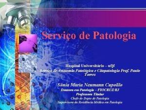 Servio de Patologia Hospital Universitrio ufjf Servio de