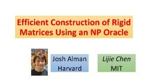 Efficient Construction of Rigid Matrices Using an NP