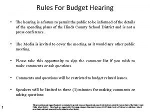 Rules For Budget Hearing The hearing is a