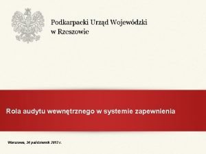 Rola audytu wewntrznego w systemie zapewnienia Warszawa 24