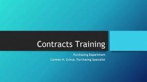 Contracts Training Purchasing Department Carmen M Ochoa Purchasing