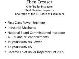 Eben Creaser Chief Boiler Inspector Chief Elevator Inspector