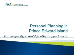 Personal Planning in Prince Edward Island For incapacity