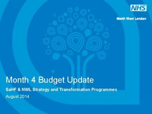 North West London Month 4 Budget Update Sa