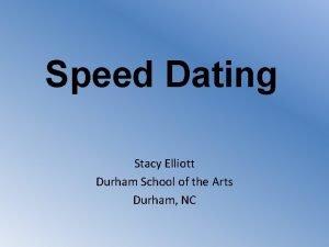 Speed Dating Stacy Elliott Durham School of the
