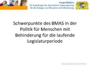 Irmgard Badura Die Beauftragte der Bayerischen Staatsregierung fr