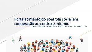 Fortalecimento do controle social em cooperao ao controle