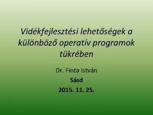 Vidkfejlesztsi lehetsgek a klnbz operatv programok tkrben Dr