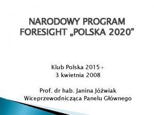 NARODOWY PROGRAM FORESIGHT POLSKA 2020 Klub Polska 2015