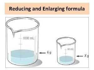 Reducing and Enlarging formula Reducing and Enlarging Formula