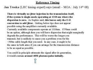 Reference Timing Jan Troska LHC timing expert says